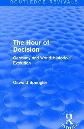 Routledge Revivals: The Hour of Decision (1934): Germany and World-Historical Evolution, 1st Edition (Hardback) book cover