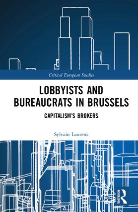 Lobbyists and Bureaucrats in Brussels: Capitalism's Brokers (Hardback) book cover
