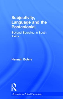 Subjectivity, Language and the Postcolonial: Beyond Bourdieu in South Africa, 1st Edition (Hardback) book cover