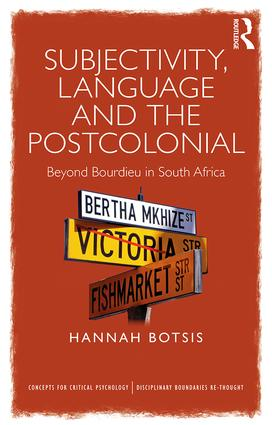 Subjectivity, Language and the Postcolonial: Beyond Bourdieu in South Africa book cover