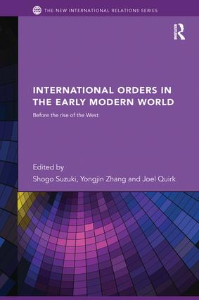 International Orders in the Early Modern World: Before the Rise of the West, 1st Edition (Paperback) book cover