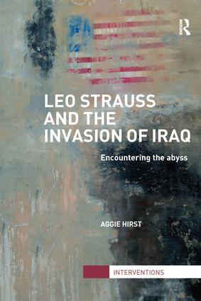 Leo Strauss and the Invasion of Iraq: Encountering the Abyss book cover