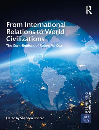 From International Relations to World Civilizations: The Contributions of Robert W. Cox book cover
