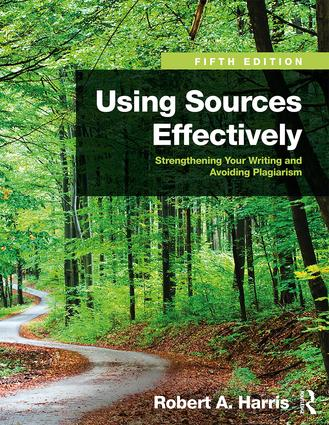 Using Sources Effectively: Strengthening Your Writing and Avoiding Plagiarism book cover