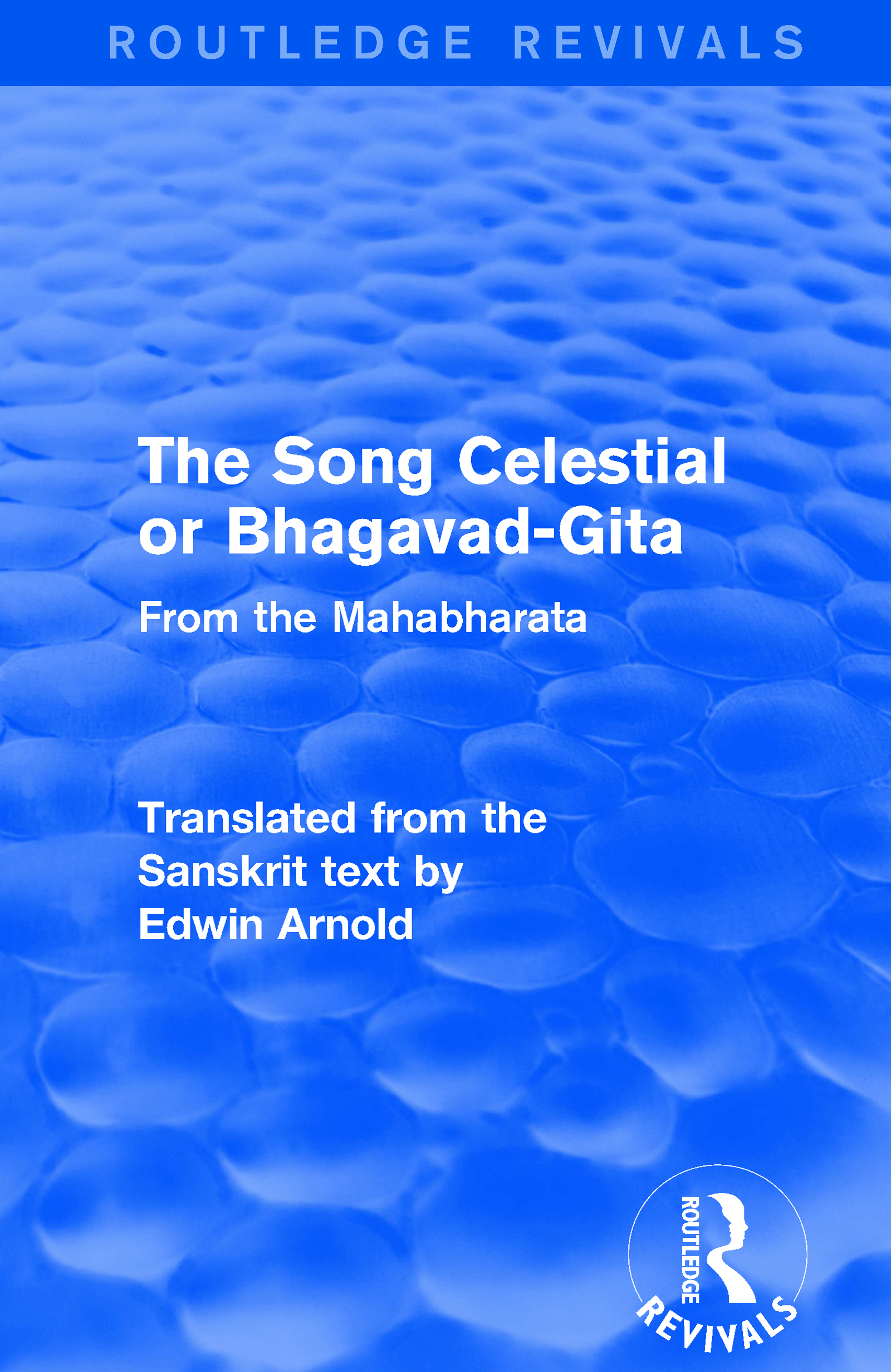Routledge Revivals: The Song Celestial or Bhagavad-Gita (1906): From the Mahabharata book cover
