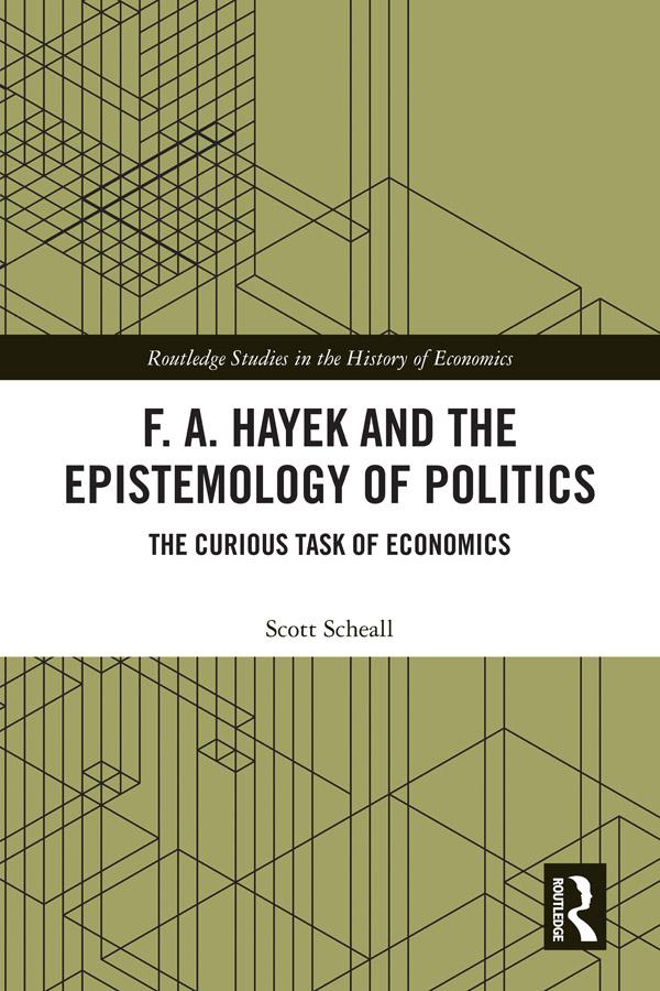 Hayek, Economics, and the Epistemology of Politics: 1st Edition (Hardback) book cover