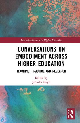 Conversations on Embodiment Across Higher Education: Teaching, Practice and Research book cover