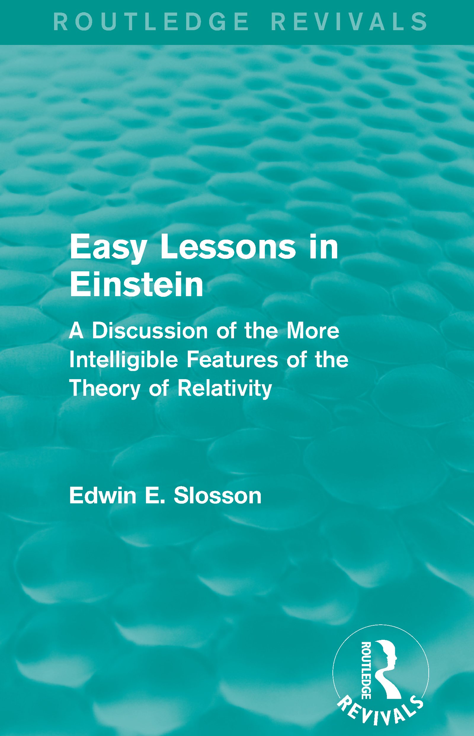 Routledge Revivals: Easy Lessons in Einstein (1922): A Discussion of the More Intelligible Features of the Theory of Relativity, 1st Edition (Paperback) book cover