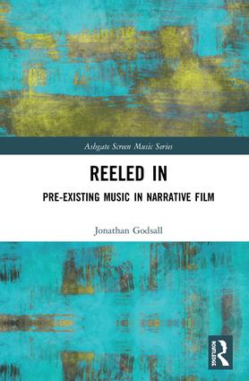 Reeled In: Pre-existing Music in Narrative Film book cover