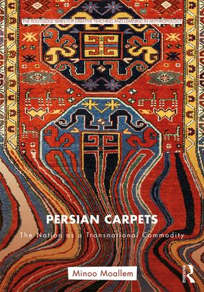 Persian Carpets: The Nation as a Transnational Commodity, 1st Edition (Paperback) book cover