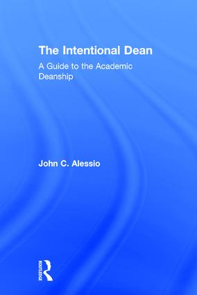 The Intentional Dean: A Guide to the Academic Deanship, 1st Edition (Hardback) book cover