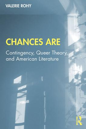 Chances Are: Contingency, Queer Theory and American Literature book cover