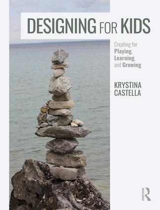 Designing for Kids: Creating for Playing, Learning, and Growing book cover