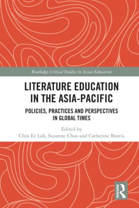 Literature Education in the Asia-Pacific: Policies, Practices and Perspectives in Global Times, 1st Edition (Hardback) book cover