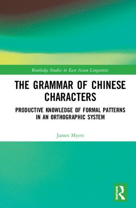 The Grammar of Chinese Characters: Productive Knowledge of Formal Patterns in an Orthograhic System book cover