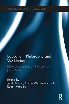 Education, Philosophy and Well-being: New perspectives on the work of John White book cover