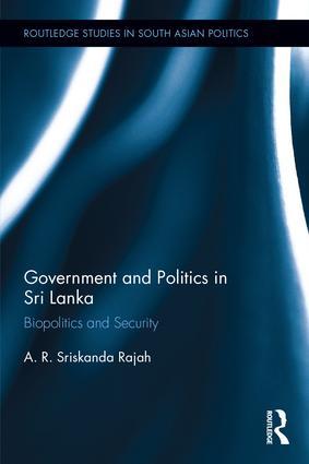 Government and Politics in Sri Lanka: Biopolitics and Security, 1st Edition (Hardback) book cover