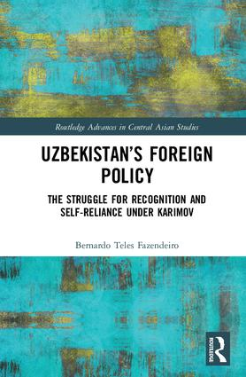 Uzbekistan's Foreign Policy: The Struggle for Recognition and Self-Reliance under Karimov, 1st Edition (Hardback) book cover