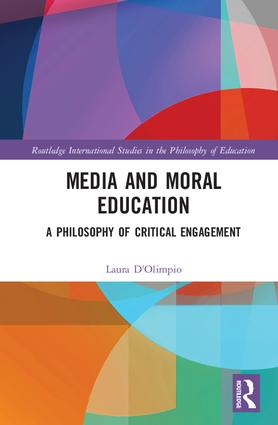 Media and Moral Education: A Philosophy of Critical Engagement (Hardback) book cover