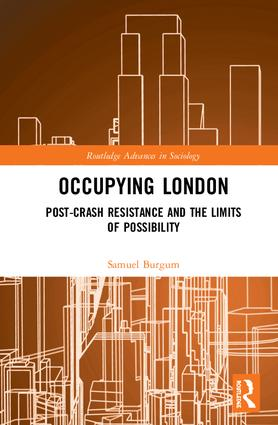 Occupying London: Post-Crash Resistance and the Limits of Possibility book cover