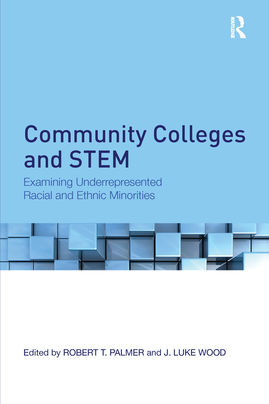 Community Colleges and STEM: Examining Underrepresented Racial and Ethnic Minorities book cover