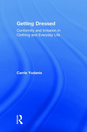 Getting Dressed: Conformity and Imitation in Clothing and Everyday Life book cover