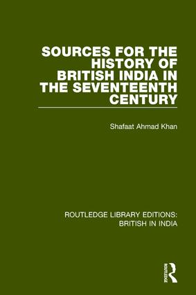 Sources for the History of British India in the Seventeenth Century: 1st Edition (Paperback) book cover