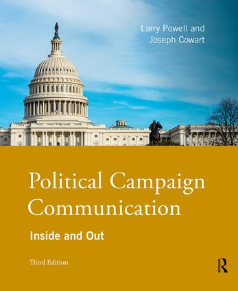 Political Campaign Communication: Inside and Out, 3rd Edition (Paperback) book cover