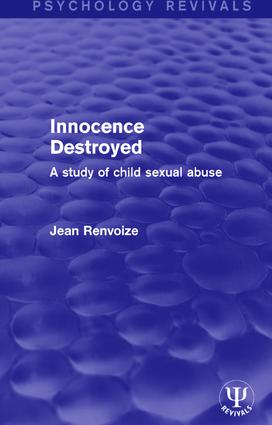 Innocence Destroyed: A Study of Child Sexual Abuse book cover