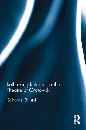 Rethinking Religion in the Theatre of Grotowski (Hardback) book cover