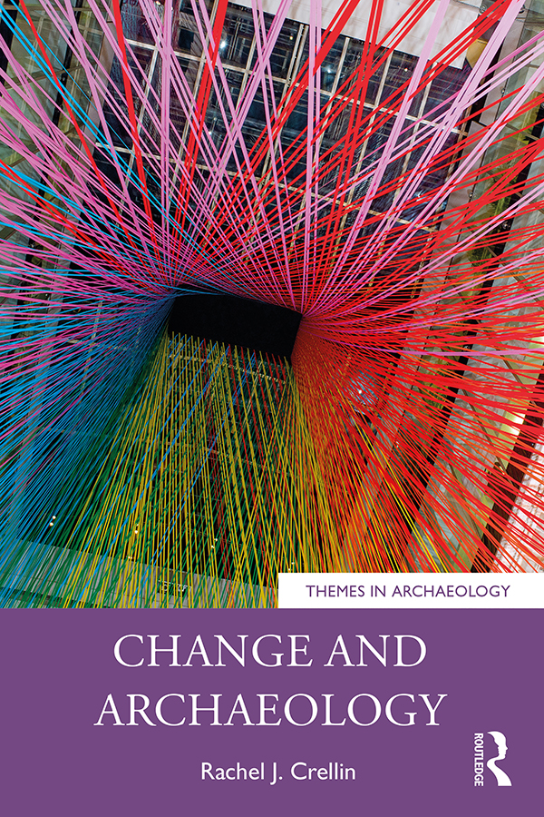 Change and Archaeology: 1st Edition (Paperback) book cover