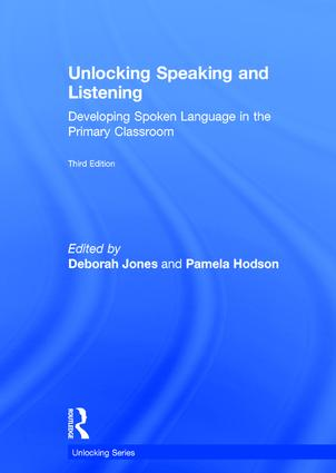 Unlocking Speaking and Listening: Developing Spoken Language in the Primary Classroom, 3rd Edition (Hardback) book cover
