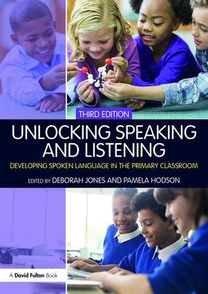 Unlocking Speaking and Listening: Developing Spoken Language in the Primary Classroom book cover