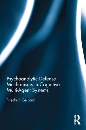 Psychoanalytic Defense Mechanisms In Cognitive Multi Agent Systems