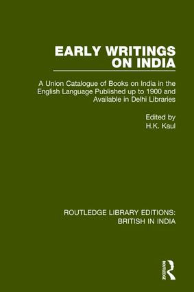 Early Writings on India: A Union Catalogue of Books on India in the English Language Published up to 1900 and Available in Delhi Libraries book cover