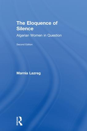 The Eloquence of Silence: Algerian Women in Question book cover
