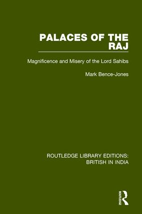 Palaces of the Raj: Magnificence and Misery of the Lord Sahibs, 1st Edition (Paperback) book cover