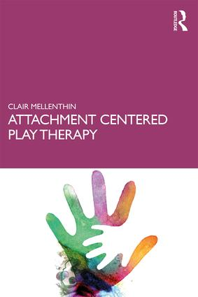 Attachment Centered Play Therapy book cover