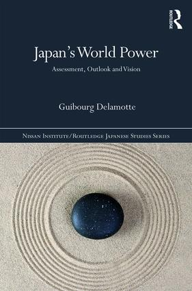 Japan's World Power: Assessment, Outlook and Vision (Hardback) book cover
