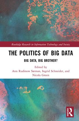 The Politics and Policies of Big Data: Big Data, Big Brother?, 1st Edition (Paperback) book cover