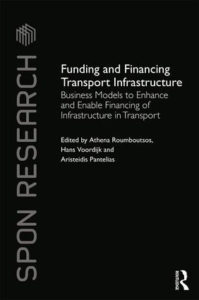 Funding and Financing Transport Infrastructure: Business models for enhancing funding and enabling financing of infrastructure in transport (BENEFIT) book cover