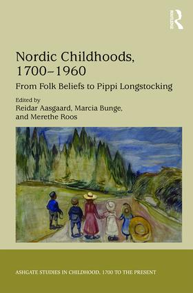 Nordic Childhoods 1700–1960: From Folk Beliefs to Pippi Longstocking (Hardback) book cover