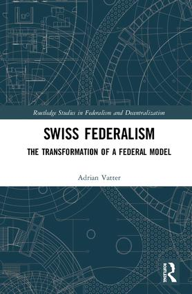Swiss Federalism: The Transformation of a Federal Model, 1st Edition (Hardback) book cover