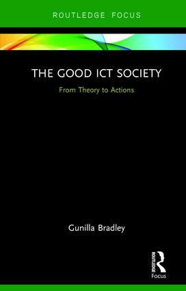 The Good ICT Society: From Theory to Actions, 1st Edition (Hardback) book cover