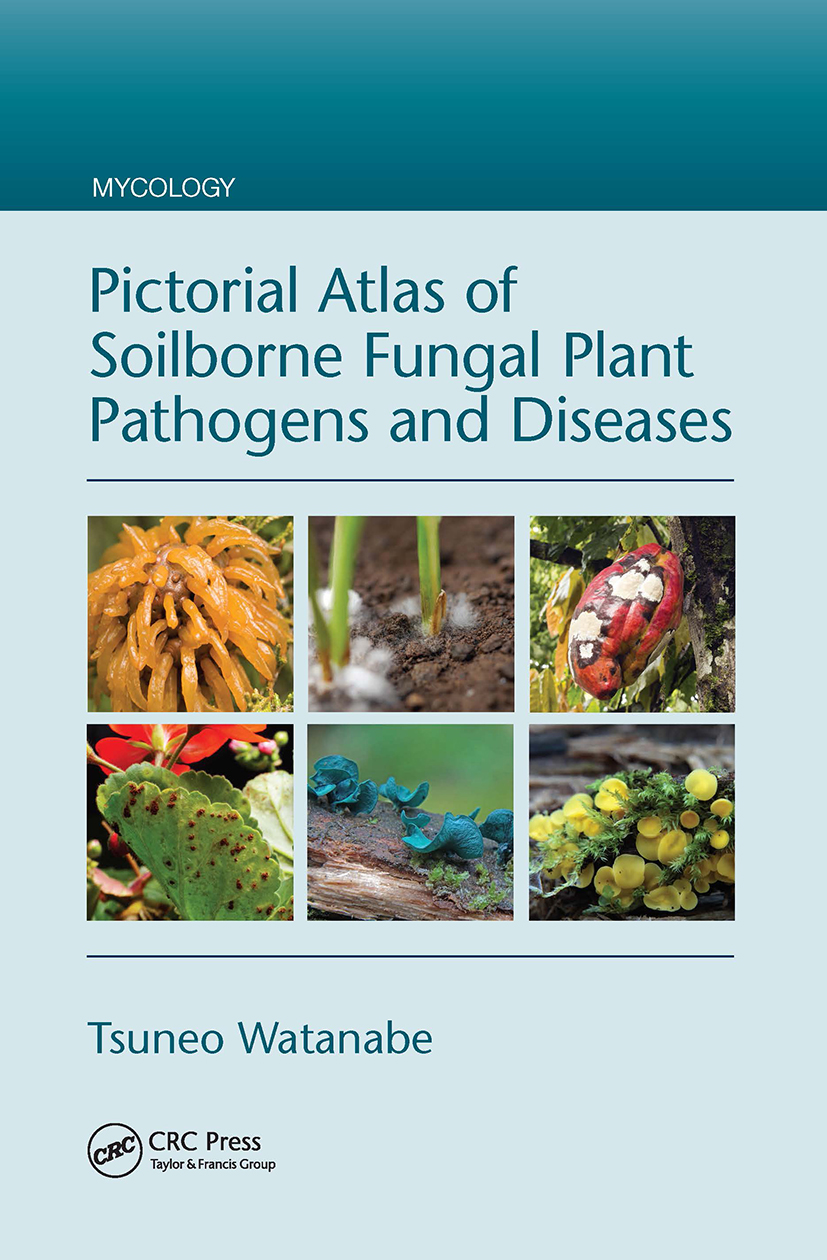 Pictorial Atlas of Soilborne Fungal Plant Pathogens and Diseases: 1st Edition (Hardback) book cover