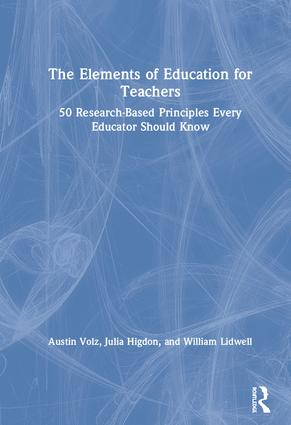 The Elements of Education for Teachers: 50 Research-Based Principles Every Educator Should Know book cover