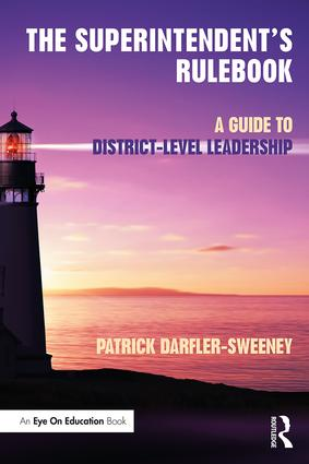 The Superintendent's Rulebook: A Guide to District-Level Leadership book cover