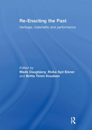Re-Enacting the Past: Heritage, Materiality and Performance, 1st Edition (Paperback) book cover