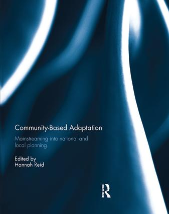 Community-based adaptation: Mainstreaming into national and local planning, 1st Edition (Paperback) book cover