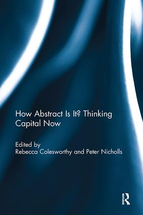 How Abstract Is It? Thinking Capital Now: 1st Edition (Paperback) book cover